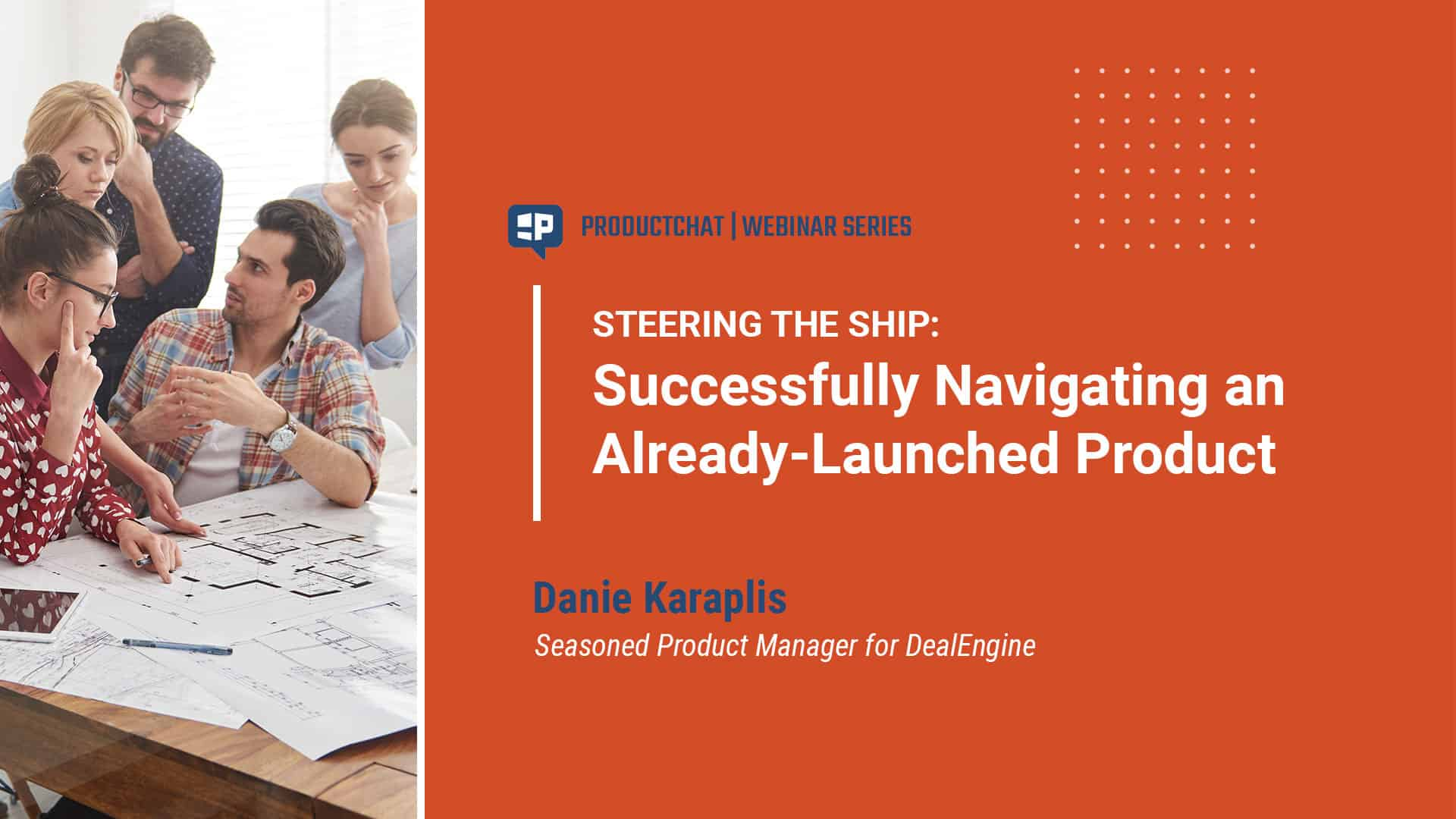 Steering the Ship: Successfully Navigating an Already-Launched Product
