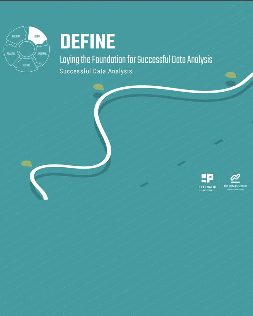Define: Laying the Foundation Successful Data Analysis